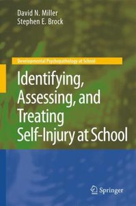 Identifying, Assessing, and Treating Self-Injury at School