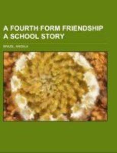 A Fourth Form Friendship A School Story