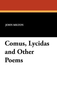 Comus, Lycidas and Other Poems