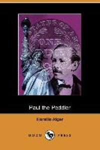 Paul the Peddler, or the Fortunes of a Young Street Merchant (Do