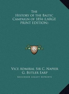 The History of the Baltic Campaign of 1854 (LARGE PRINT EDITION)