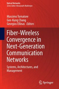 Fiber-Wireless Convergence in Next-Generation Communication Netw