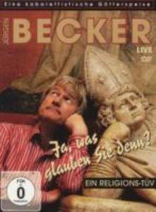 Jürgen Becker - Ja, was glauben Sie denn?