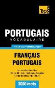 Vocabulaire Français-Portugais pour l'autoformation - 3000 mots