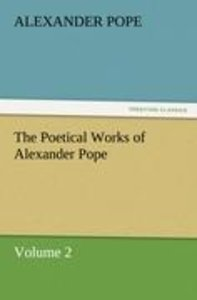 The Poetical Works of Alexander Pope, Volume 2