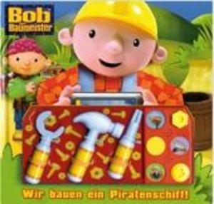 Bob der Baumeister - Wir bauen ein Piratenschiff