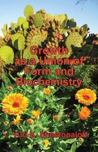 Growth as a Union of Form and Biochemistry. How the Unity of Geo