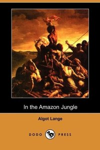 In the Amazon Jungle (Dodo Press)