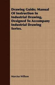 Drawing Guide; Manual Of Instruction In Industrial Drawing, Desi