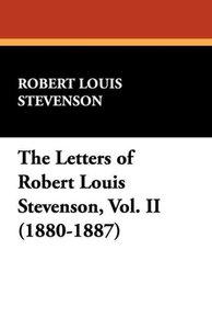 The Letters of Robert Louis Stevenson, Vol. II (1880-1887)