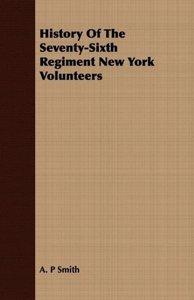 History Of The Seventy-Sixth Regiment New York Volunteers