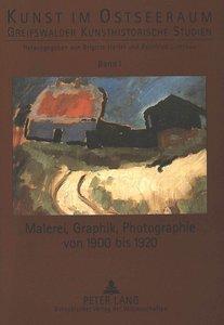 Malerei, Graphik, Photographie von 1900 bis 1920