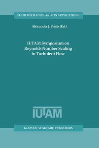 IUTAM Symposium on Reynolds Number Scaling in Turbulent Flow
