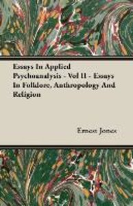 Essays In Applied Psychoanalysis - Vol II - Essays In Folklore,