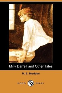 Milly Darrell and Other Tales (Dodo Press)