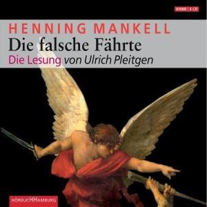 HENNING MANKELL: DIE FALSCHE FÄHRTE