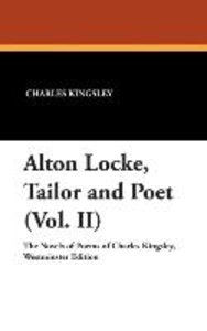 Alton Locke, Tailor and Poet (Vol. II)