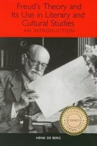 Freud's Theory and Its Use in Literary and Cultural Studies: An
