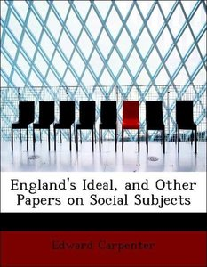 England's Ideal, and Other Papers on Social Subjects