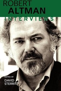 Robert Altman: Interviews