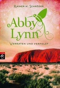 Abby Lynn 03 - Verraten und verfolgt