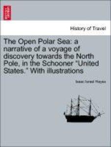 The Open Polar Sea: a narrative of a voyage of discovery towards