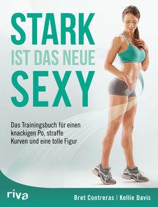 Stark ist das neue Sexy