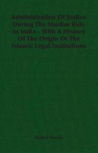 Administration Of Justice During The Muslim Rule In India - With