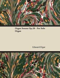 Organ Sonata Op.28 - For Solo Organ