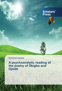 A psychoanalytic reading of the poetry of Okigbo and Ojaide
