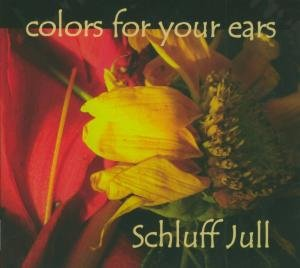 Schluff Jull: Colors For Your Ears-Digipack