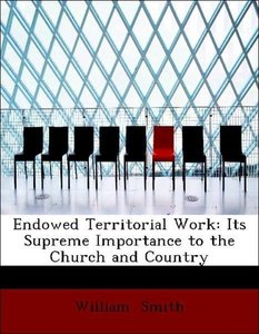 Endowed Territorial Work: Its Supreme Importance to the Church a