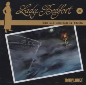 Lady Bedfort 78: Schreie im Nebel