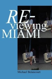 Re-Viewing Miami