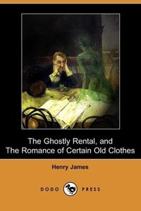 The Ghostly Rental, and the Romance of Certain Old Clothes (Dodo