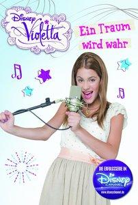 Disney Violetta - Ein Traum wird wahr