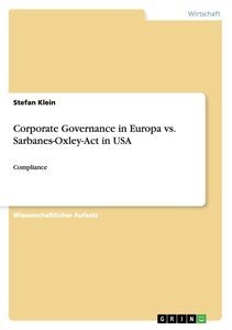 Corporate Governance in Europa vs. Sarbanes-Oxley-Act in USA