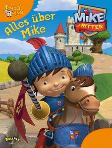 Mike der Ritter - Alles über Mike