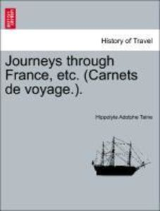 Journeys through France, etc. (Carnets de voyage.).