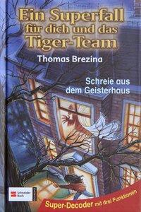 Ein Superfall für dich und das Tiger-Team 03. Schreie aus dem Ge
