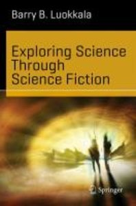 Exploring Science through Science Fiction