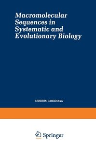 Macromolecular Sequences in Systematic and Evolutionary Biology
