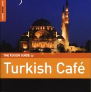 Rough Guide: Turkish Cafe