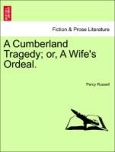 A Cumberland Tragedy; or, A Wife's Ordeal.