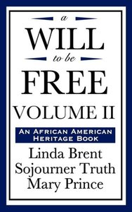 A Will to Be Free, Vol. II (an African American Heritage Book)
