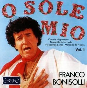 O sole mio-Neapolitanische Lieder Vol.2