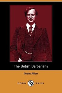 The British Barbarians (Dodo Press)