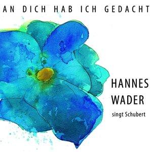 An Dich Hab Ich Gedacht-Wader Singt Schubert
