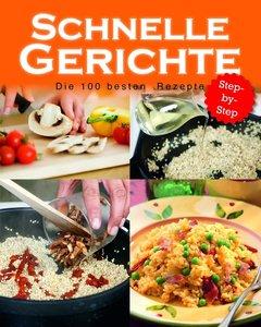 Schnelle Gerichte - 100 beste Rezepte