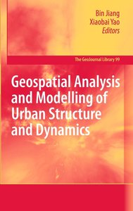 Geospatial Analysis and Modelling of Urban Structure and Dynamic